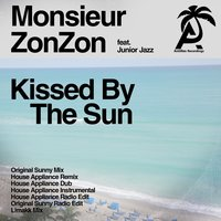 Kissed by the Sun — Monsieur ZonZon feat. Junior Jazz