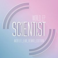 World EP: Mobile Lab Remix Edition — Scientist