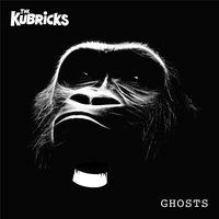 Ghosts — The Kubricks