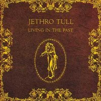 Living In The Past — Jethro Tull