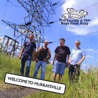 Welcome To Murraysville — Phil Murray And The Boys From Bury