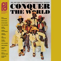 Conquer The World: The Lost Soul Of Philadelphia International Records — сборник