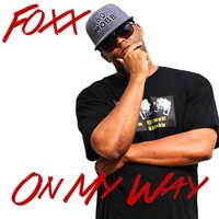 On My Way (feat. XL Hunter) — Foxx, XL Hunter