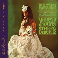 Whipped Cream & Other Delights — Herb Alpert & The Tijuana Brass