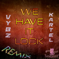 We Have It Lock - Single — Vybz Kartel