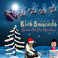 Santa and His Reindeer — Rick Saucedo