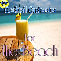 Cocktail Orchestra for the Beach — 101 Strings Orchestra