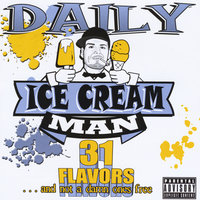 Ice Cream Man (31 Flavors and not a damn ones free) — Daily