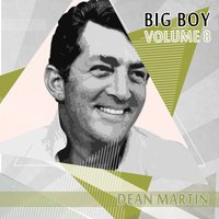 Big Boy Dean Martin, Vol. 8 — Dean Martin