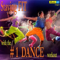 Staying Fit with the #1 Dance Workout — сборник
