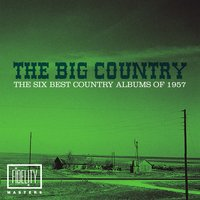 The Big Country - The Six Best Country Albums of 1957 — сборник