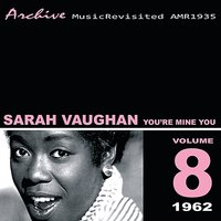You're Mine You — Sarah Vaughan, Quincy Jones