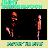 Blowin' the Blues — Jimmy Whitherspoon