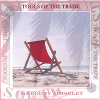 Tools Of The Trade — Greg Moseley