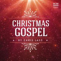 Christmas Gospel — Chris Lass