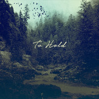 To Hold — Jason Himmelberger & Daniel Mathre