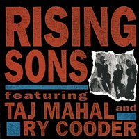 Rising Sons Featuring Taj Mahal and Ry Cooder — Rising Sons