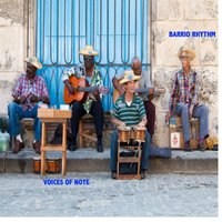 Barrio Rhythm — Voices of Note