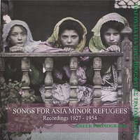 Songs for Asia minor refugees Recordings 1927-1954 — сборник