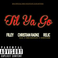 Til Ya Go (feat. Christian Radke & Relic) — Christian Radke, Relic, Filey