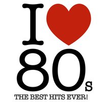 I Love 80s - The Best Hits Ever! — сборник