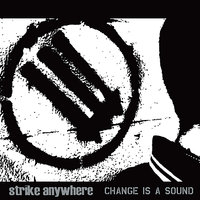 Change Is A Sound — Strike Anywhere