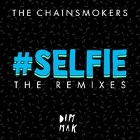 #SELFIE — The Chainsmokers