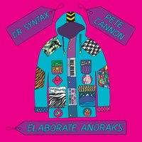 Elaborate Anoraks — Pete Cannon, Dr Syntax