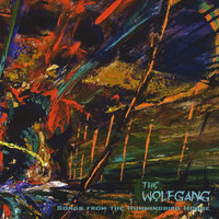 Songs From The Hummingbird House — The Wolfgang