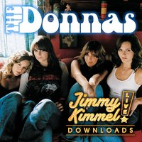 Friends Like Mine — The Donnas