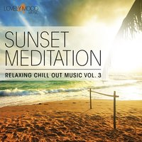 Sunset Meditation - Relaxing Chill Out Music, Vol. 3 — сборник