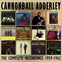 The Complete Recordings: 1959-1962 — Cannonball Adderley