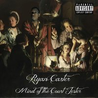 Mind of the Court Jester — Ryan Carter