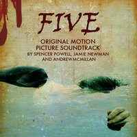 Five - Original Motion Picture Soundtrack — Spencer Powell, Jamie Newman and Andrew Mcmillan