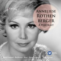 Anneliese Rothenberger - A Portrait — Anneliese Rothenberger