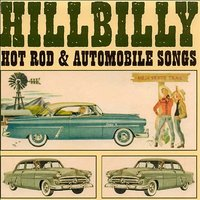 Hillbilly - Hot Rod & Automobile Songs — сборник