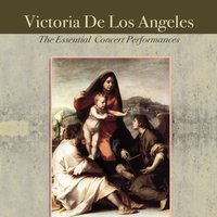 The Essential Concert Performances — Victoria De Los Angeles