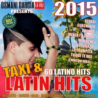 Osmani Garcia Presents Taxi And Latin Hits 2015 - 60 Latino Hits — Osmani Garcia