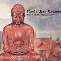 Nayla Bar Lounge  Music for Nights of Romance and Passion — Nayla