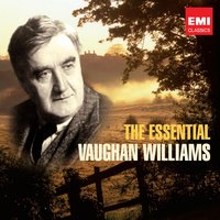 The Essential Vaughan Williams — Ralph Vaughan Williams