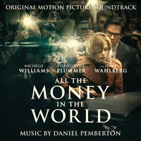 All the Money in the World — Daniel Pemberton