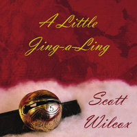 A Little Jing-a-Ling — Scott Wilcox