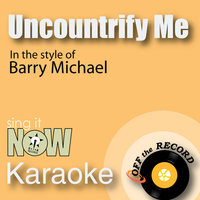 Uncountrify Me — Off the Record Karaoke