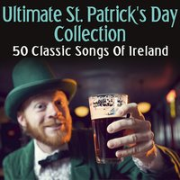 Ultimate St. Patrick's Day Collection - 50 Classic Songs of Ireland — сборник