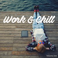 Work & Chill, Vol. 1 — сборник