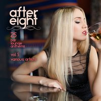After Eight, Vol. 5 (25 Bar Lounge Anthems) — сборник