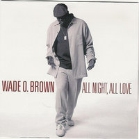 All Night, All Love — Wade O. Brown