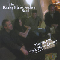 The Second Took Even Longer — The Kathy Fleischmann Band
