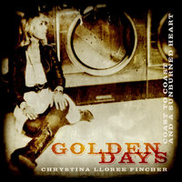 Golden Days - Single — Chrystina Lloree Fincher
