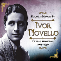 Favourite Melodies By Ivor Novello Original recordings 1935 –1959 — сборник